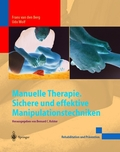 Manuelle Therapie. Sichere und effektive Manipulationstechniken