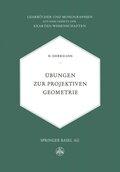Übungen zur Projektiven Geometrie
