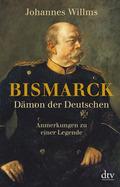 Bismarck - Dämon der Deutschen