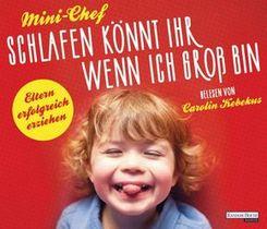 Mini-Chef, Schlafen könnt ihr, wenn ich groß bin, 2 Audio-CDs