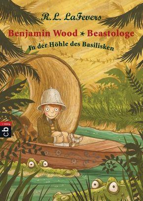 Benjamin Wood - Beastologe, In der Höhle des Basilisken