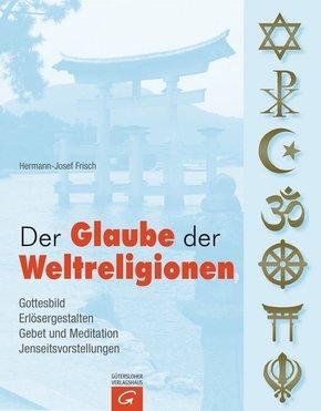 Der Glaube der Weltreligionen