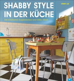 Shabby Style in der Küche - Die schönsten Inspirationen und Deko-Ideen