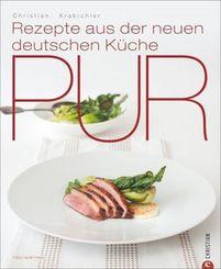 Pur Rezepte aus der neuen deutschen Küche