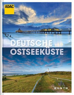 Deutsche Ostseeküste - KUNTH ADAC Reisebildband