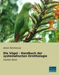 Die Vögel - Handbuch der systematischen Ornithologie