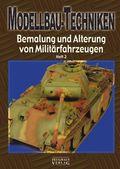 Modellbau-Techniken, Bemalung und Alterung von Militärfahrzeugen - Tl.2