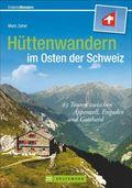 Hüttenwandern im Osten der Schweiz
