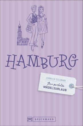 Der perfekte Mädelsurlaub Hamburg