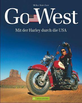 Go West - Mit der Harley durch die USA