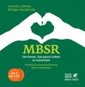 MBSR - Die Kunst, das ganze Leben zu umarmen, m. 2 Audio-CDs