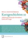 Kurzgeschichten: 188 Kurzgeschichten für Gottesdienst, Schule und Gruppe; Bd.10