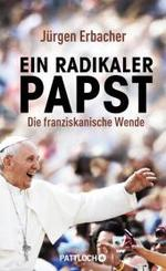 Ein radikaler Papst