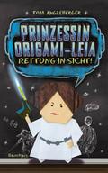 Prinzessin Origami-Leia, Rettung in Sicht!