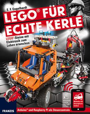 LEGO® für echte Kerle - Lego®-Steine mit Elektronik zum Leben erwecken.