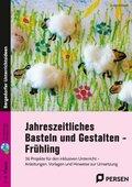 Jahreszeitliches Basteln und Gestalten - Frühling, m. CD-ROM
