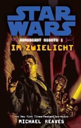 Star Wars: Im Zwielicht (Coruscant Nights 1)