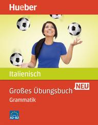 Großes Übungsbuch Italienisch neu - Grammatik