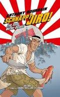 Schnappt Jiro!