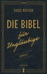 Die Bibel für Ungläubige - Genesis