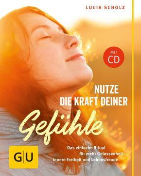 Nutze die Kraft deiner Gefühle, m. Audio-CD