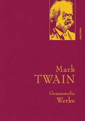 Mark Twain - Gesammelte Werke (Reise um die Welt; Reise durch Deutschland; 1.000.000-Pfundnote; Schreckliche deutsche  S
