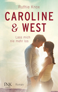 Caroline & West - Lass mich nie mehr los