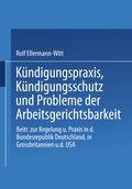 Kündigungspraxis, Kündigungsschutz und Probleme der Arbeitsgerichtsbarkeit