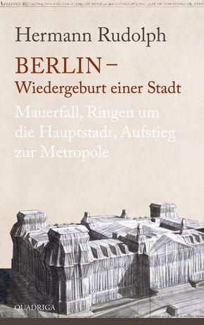 Berlin - Wiedergeburt einer Stadt