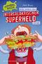 Schimmel und Hölle - Wie man ein intergalaktischer Superheld wird