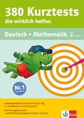 380 Kurztests die wirklich helfen: Deutsch + Mathematik 2. Klasse