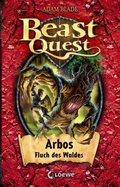 Beast Quest.- Arbos, Fluch des Waldes