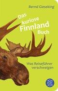 Das kuriose Finnland-Buch - Was Reiseführer verschweigen (Fischer Taschenbibliothek)