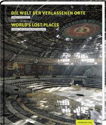 Die Welt der verlassenen Orte; Worlds' Lost place