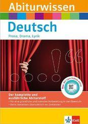 Abiturwissen Deutsch: Prosa, Drama, Lyrik