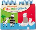 Mein lustiges Mix-Max-Fühlbuch - Meine liebsten Tiere