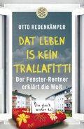 """Dat Leben is kein Trallafitti"""