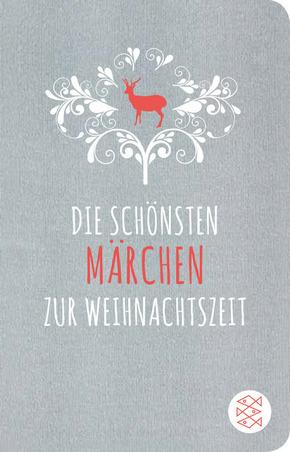 Die schönsten Märchen zur Weihnachtszeit (Fischer Taschenbibliothek)