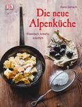 Die neue Alpenküche