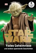 Star Wars™ Yodas Geheimnisse und andere spannende Geschichten. 4 Geschichten in einem Buch