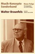Musik-Konzepte, Neue Folge, Sonderband: Walter Braunfels; Sonderbde.
