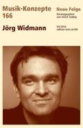 Musik-Konzepte, Neue Folge: Jörg Widmann; Bd.166