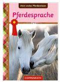Mein erstes Pferdewissen: Pferdesprache