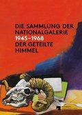 Die Sammlung der Nationalgalerie 1945-1968: Der Geteilte Himmel