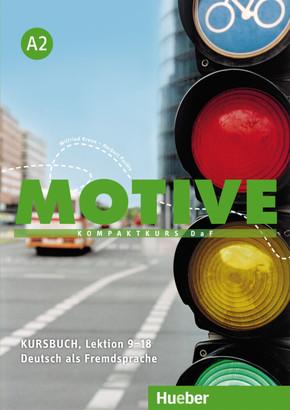 Motive - Kompaktkurs DaF: Kursbuch, Lektion 9-18; Bd.A2
