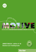 Motive - Kompaktkurs DaF: Arbeitsbuch, Lektion 9-18, mit MP3-Audio-CD; Bd.A2
