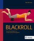 Blackroll - Schmerzfrei & beweglich