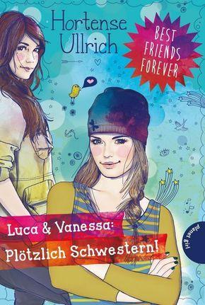 Best Friends Forever - Luca & Vanessa: Plötzlich Schwestern!