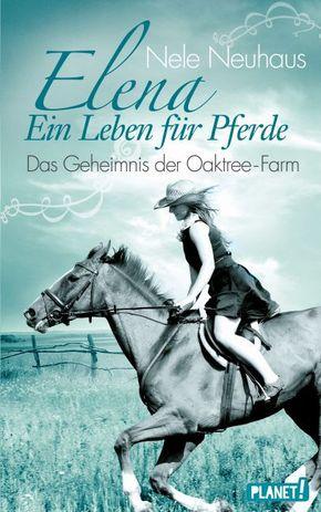 Elena - Ein Leben für Pferde, Das Geheimnis der Oaktree-Farm