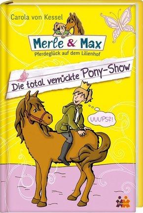 Merle & Max - Die total verrückte Pony-Show
